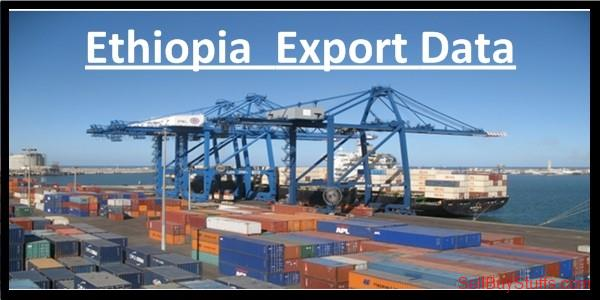 second hand/new: Ethiopia Export Data: Based on Actual Export & Shipping Bills